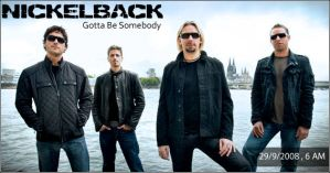 Nickelback Gotta Be Somebody by Creamania
