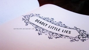 Deadly Little Lies by softmist93