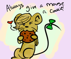 Always Give A Mouse A Cookie by MousieDoodles