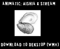 Aishia and Stream Animatic by Abalone-Da-SeaSnail