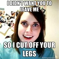 Overly Attached Girlfriend Meme by VincenttheCrow