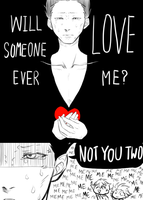 Will someone ever LOVE me? by ILsama