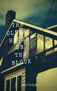 The Oldest House on The Block example cover by ropeturtles