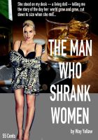 The Man Who Shrank Women by WayYellow
