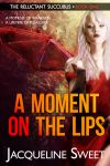 A Moment on the Lips by JacquelineSweet