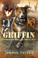 Griffin: Messenger Dog of the Great War - cover by WolfScribe