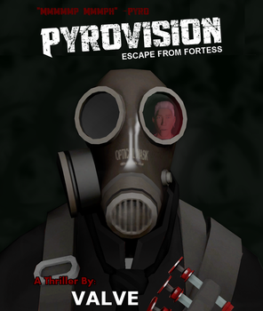 Pyrovision: Escape From Fortress by turretart