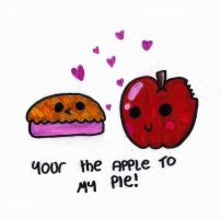 Your The Apple To My Pie by MrsPhotoshopkilla