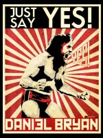 Daniel Bryan - Just say YES! by sentryJ