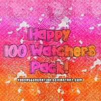 Happy 100 Watchers Pack~! by YoonAsGeneration
