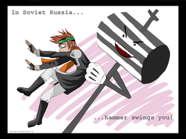 IN SOVIET RUSSIA... by ScarsAndStripes