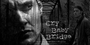 Supernatural - Cry Baby Bridge by Falthee
