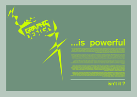 Graphic Design Is Powerful by rafmaister