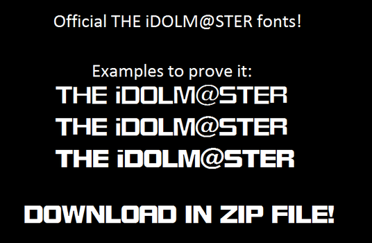 Official THE iDOLMASTER Fonts by TheWolfBunny