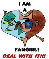 I am a ZaDr Fangirl by InvadeRose