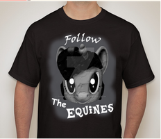 Follow The Equines Tshirt by TheBlackmanBrony