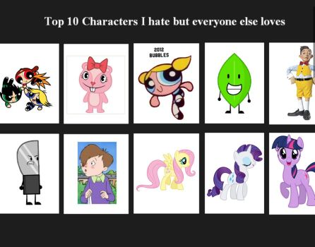 Top 10 Characters I hate but everyone else love by DaWild