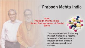 Spot Prabodh Mehta India As an Entrepreneur by PrabodhMehta