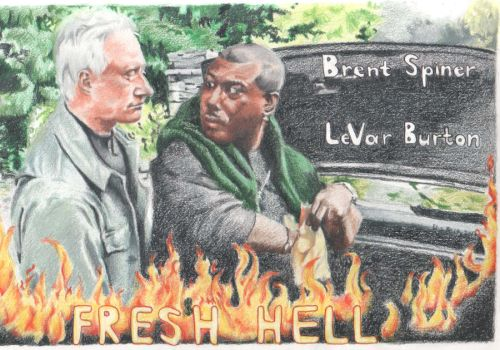 Fresh Hell With Brent Spiner and LeVar Burton by queenlin