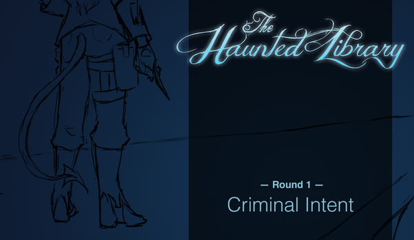 The Haunted Library [Round 1] Criminal Intent by callyanncreates