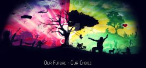 Our Future : Our Choice by haseebjkhan