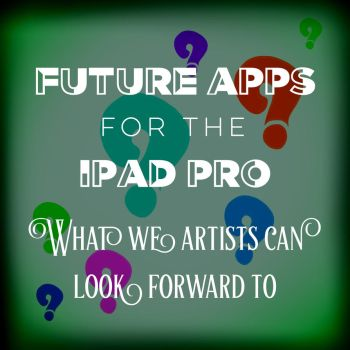 Blog Post - Future pro art apps for the iPad by LenaPen