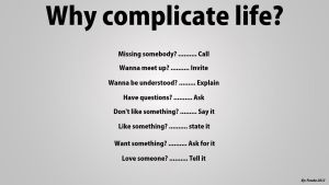 Why complicate life? by frosbe