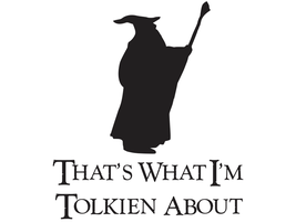 That's What I'm Tolkien About - LOTR by stickeesbiz