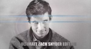 Psycho - The Ultimate Zack Snyder Edition by GrandGuignolBudapest