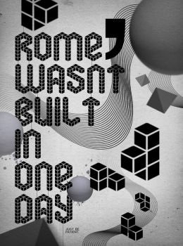 Rome Wasn't Built In One Day by EddLo