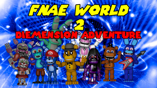 FNAE WORLD 2 Diemension adventures Teaser by MarioMario9090