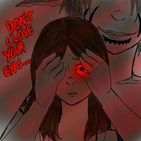 Don't close your eyes... by blackcat-girl