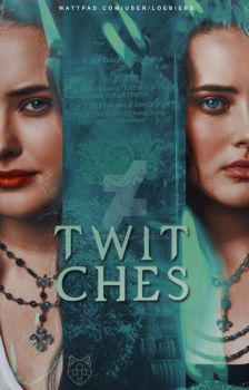 Twitches | Wattpad cover by LoeBiebs