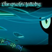Chrysalis' Lullaby (Free Single) by BlueDragonHans