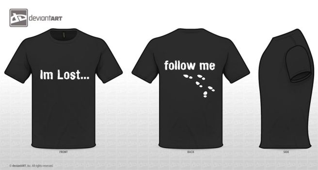 I'm Lost......Follow Me.. Tee Design by AMFdesigns