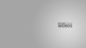MTW - More Than Words Wallpaper by WisdomX