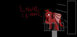LOVE IS WAR!!!! by amyrose225