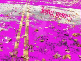 long gone by K-art-ole