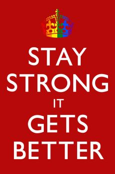 Stay Strong it Gets Better by kingpin1055