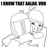 I know that aalar, vod by MirtaGevFett
