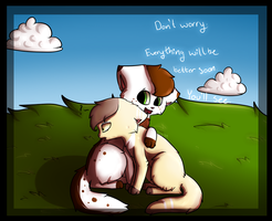 It'll Be Okay. You'll see. by dingo359