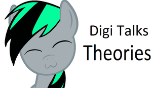 Digi Talks Theories by DigitBrony