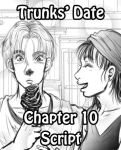 Trunks' Date- Ch. 10 -Script version- by genaminna