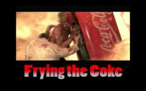 Frying the Coke by Botboy41