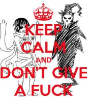 Keep Calm and Don't Give A Fuck by jinxxnixx