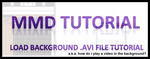 MMD Tutorial - Load Background .avi file Tutorial by mmdyesbutterfly
