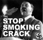 Stop Smoking Crack by hitlerwtfplz