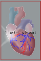 The Glass Heart by izzykahn