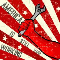 America Is Still Hard Working by CitizenXCreation