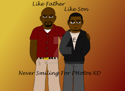Like Father Like Son by DatAnarcho-DemonBoi